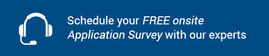 Schedule your FREE onsite Application Survey with our experts
